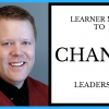 Learner Mind To Change Leadership