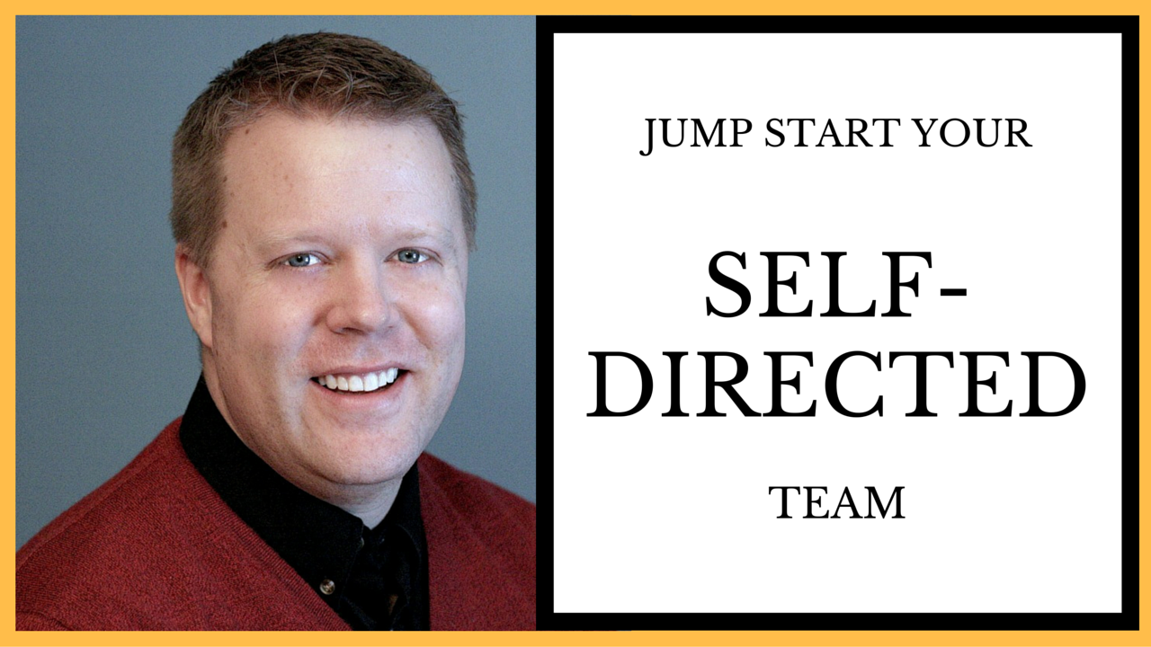 Jump Start Your Self-Directed Team