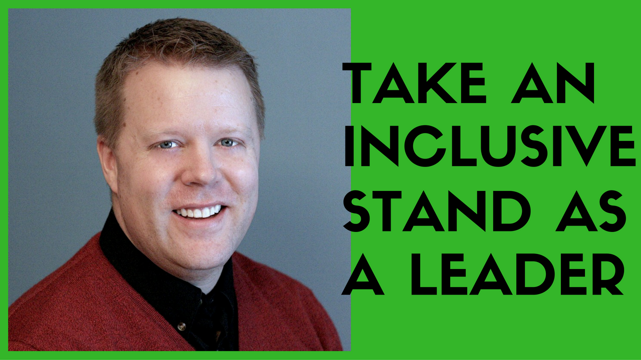 Take An Inclusive Stand As A Leader